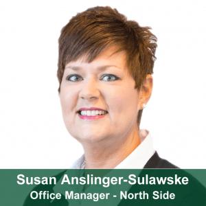 Susan Anslinger-Sulawske-North Side Office Manager